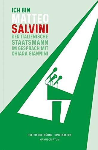Ich bin Matteo Salvini: Der italienische Staatsmann im Gespräch (Politische Bühne. Originalton)