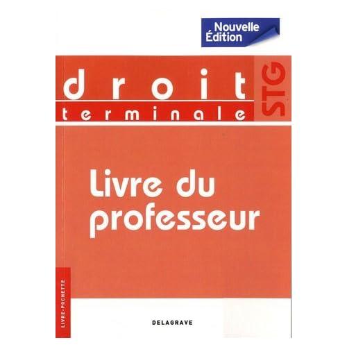Droit Tle STG : Livre du professeur by Sophie Brémont (2011-07-18)