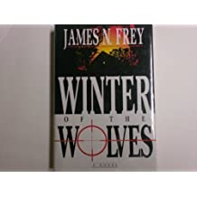 Winter of the Wolves by James N. Frey (1992-06-03)