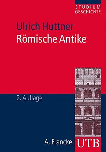 Römische Antike (Studium Geschichte, Band 3122)
