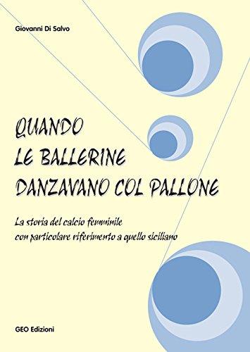 Quando le ballerine danzavano col pallone. La storia del calcio femminile con particolare riferimento a quello siciliano