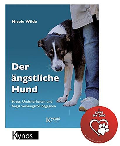 Der ängstliche Hund: Stress, Unsicherheiten und Angst wirkungsvoll begegnen (Das besondere Hundebuch) Gebundenes Buch + I Love My Dog Sticker by Collectix