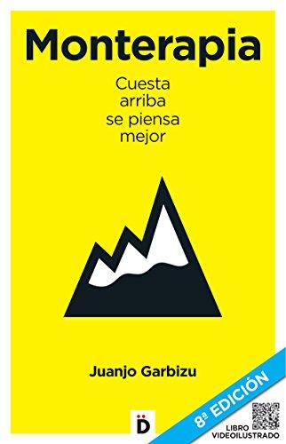 Monterapia: Cuesta arriba se piensa mejor (Relaciones Personales) por Juanjo Garbizu