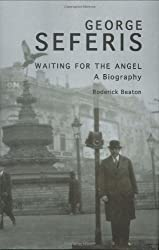 George Seferis: Waiting for the Angel - A Biography