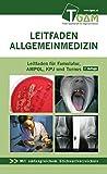 Allgemeinmedizin Leitfaden für Famulatur, AMPOL, KPJ und Turnus: Leitfaden Allgemeinmedizin