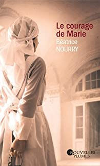 Le courage de Marie par Béatrice Nourry