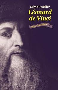 Léonard de Vinci, artiste ? Vous rigolez. par Sylvie Dodeller