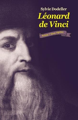 Lonard de Vinci, artiste ? Vous rigolez. (Poche)