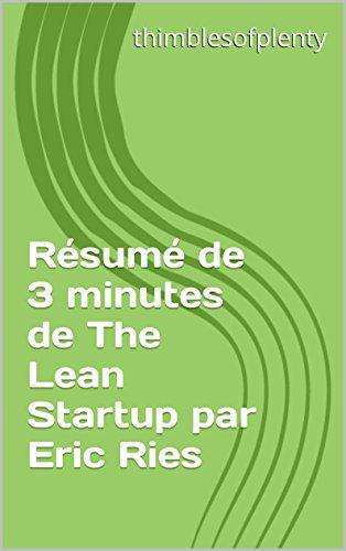 Résumé de 3 minutes de The Lean Startup par Eric Ries (thimblesofplenty 3 Minute Business Book Summary t. 1)
