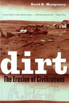 Dirt: The Erosion of Civilizations by David R Montgomery (2008-10-21)