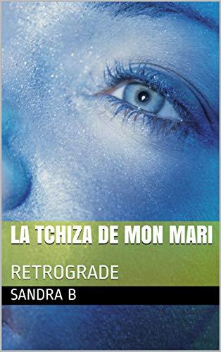 LA TCHIZA DE MON MARI: RETROGRADE (Kmerquins)