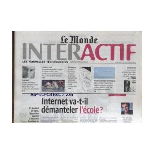 MONDE INTERACTIF (LE) du 26/09/2001 - INTERNET VA-T-IL DEMANTELER L'ECOLE - TOKOTO MITOMI - CYBERCULTURE - TECHNIQUES - PETITES HISTOIRES NUMERIQUE - PH. CHERON - ROBERT GLASER.
