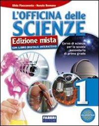 L'officina delle scienze. Per la Scuola media. Con DVD-ROM. Con espansione online: 1