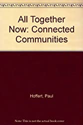 All together now: Connected communities : how they will revolutionize the way you live, work, and play
