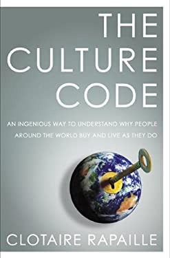 The Culture Code: An Ingenious Way to Understand Why People Around the World Live and Buy as They Do (English Edition)