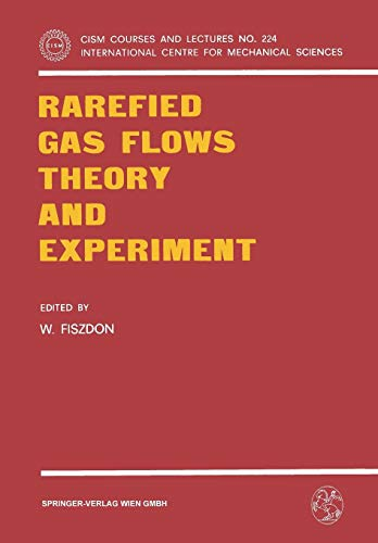 Rarefied Gas Flows Theory and Experiment (CISM International Centre for Mechanical Sciences, Band 224)