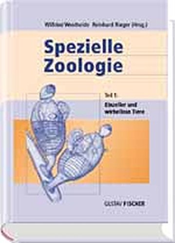Spezielle Zoologie. Teil 1: Einzeller und Wirbellose Tiere -