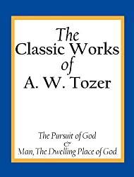 The Classic Works of A. W. Tozer