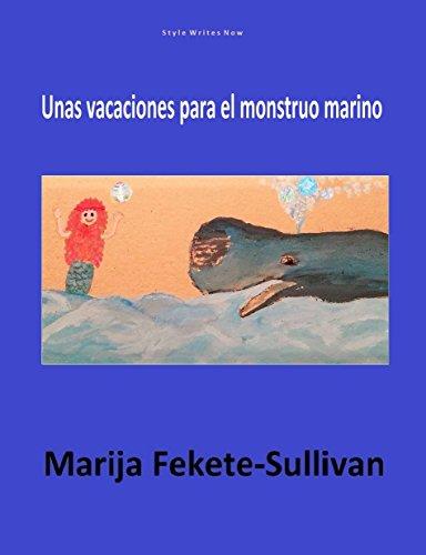 Unas vacaciones para el monstruo marino por Marija Fekete-Sullivan