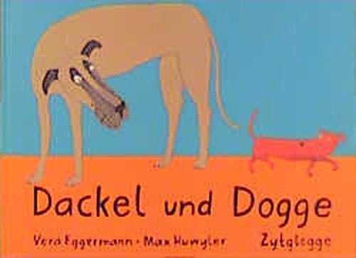 Dackel und Dogge: Bilderbuch (Zytglogge Bilderbuch)