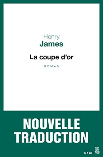 La Coupe d'or (CADRE VERT) par Henry James
