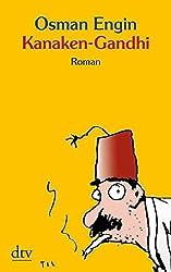 Kanaken-Gandhi: Ein satirischer Roman