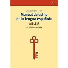 Manual De Estilo De La Lengua Española - 5ª Edición Revisada (Biblioteconomía y Administración cultural)