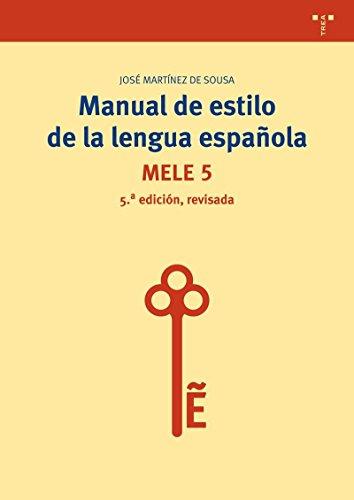 Manual De Estilo De La Lengua Española - 5ª Edición Revisada (Biblioteconomía y Administración cultural) por José Martínez de Sousa