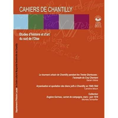 Les cahiers de Chantilly, N°10 : Etudes d'histoire et d'art du sud de l'Oise