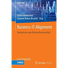 Business-IT-Alignment: Gemeinsam zum Unternehmenserfolg (Edition HMD)