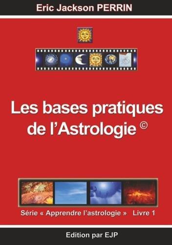Astrologie : Livre 1 : Les bases pratiques de l'astrologie