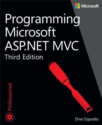 Programming Microsoft ASP.NET MVC (3rd Edition) (Developer Reference) by Dino Esposito (2014-02-25)