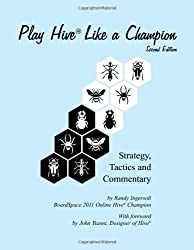 Play Hive Like A Champion, Second Edition: Strategy, Tactics & Commentary