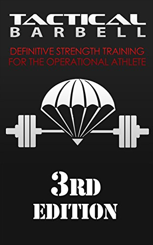 Tactical Barbell: Definitive Strength Training for the Operational Athlete (English Edition)