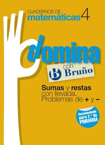 Cuadernos Domina Matemáticas 4 Sumas y restas con llevada. Problemas de + y - (Castellano - Material Complementario - Cuadernos De Matemáticas) - 9788421669259 por Ismael Sousa Martín