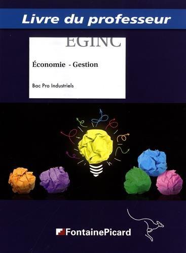 Economie Gestion Bac Pro Industriels : Livre du professeur