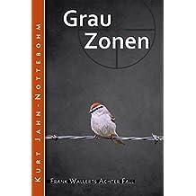 Grauzonen: Frank Wallerts achter Fall (Frank Wallerts Fälle 8)