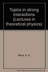 Topics in strong interactions (Lectures in theoretical physics)