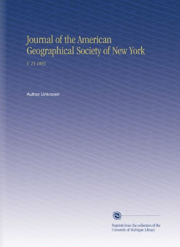 Journal of the American Geographical Society of New York: V. 15 1883 por Author Unknown