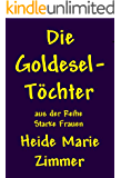 Die Goldesel-Töchter (Starke Frauen)