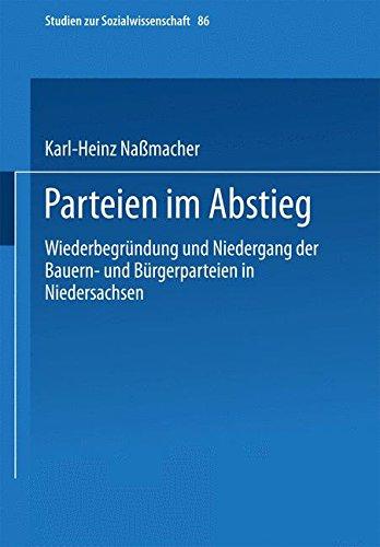 Parteien im Abstieg: Wiederbegründung und Niedergang der Bauern- und Bürgerparteien in Niedersachsen (Studien zur Sozialwissenschaft)