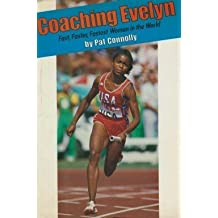 Coaching Evelyn: Fast, Faster, Fastest Woman in the World by Pat Connolly (1991-05-03)