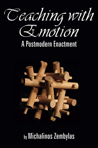 Teaching with Emotion: A Postmodern Enactment