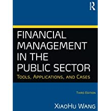 Financial Management in the Public Sector: Tools, Applications and Cases