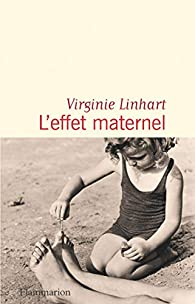 L'effet maternel - Virginie Linhart - Babelio