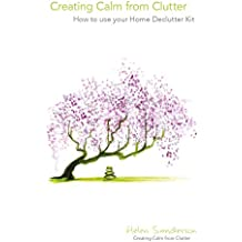 Creating Calm from Clutter - How to use your Home Declutter Kit: The Mindful Method to a Stress-Free Home