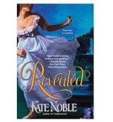 Revealed Noble, Kate ( Author ) Mar-03-2009 Paperback
