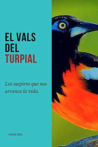 El Vals Del Turpial: Los Suspiros que nos arranca la vida. por Ferràn Sorel