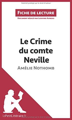 Le Crime du comte Neville d'Amélie Nothomb (Fiche de lecture): Résumé complet et analyse détaillée de l'oeuvre