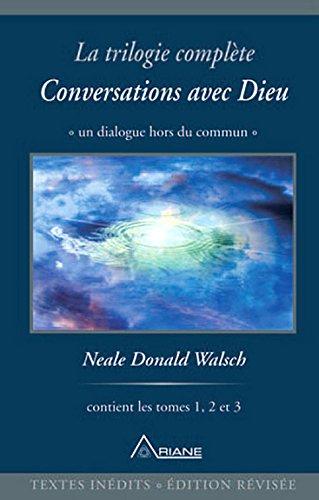 Conversations avec Dieu : La trilogie complète, 3 volumes par Neale Donald Walsch